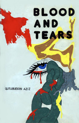 Blood and Tears by Qutubuddin Aziz